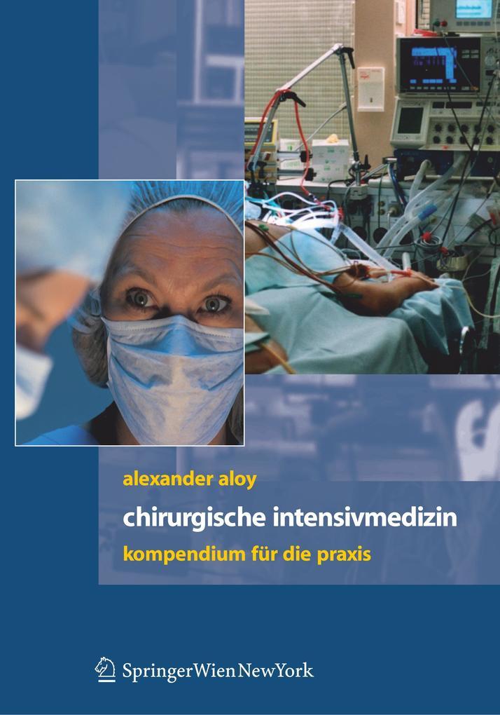 Chirurgische Intensivmedizin als Buch von Alexa...