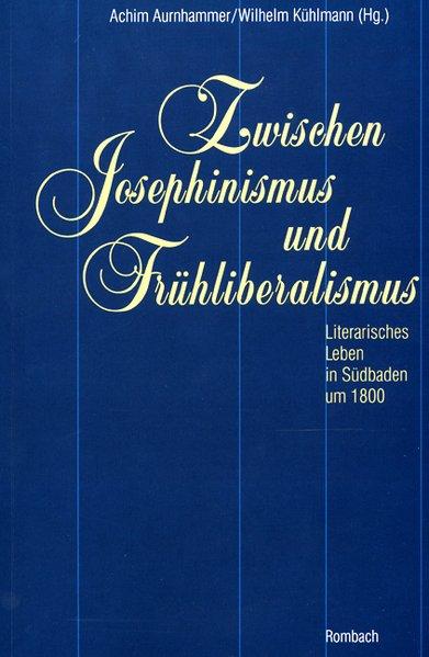 Zwischen Josephinismus und Frühliberalismus als...
