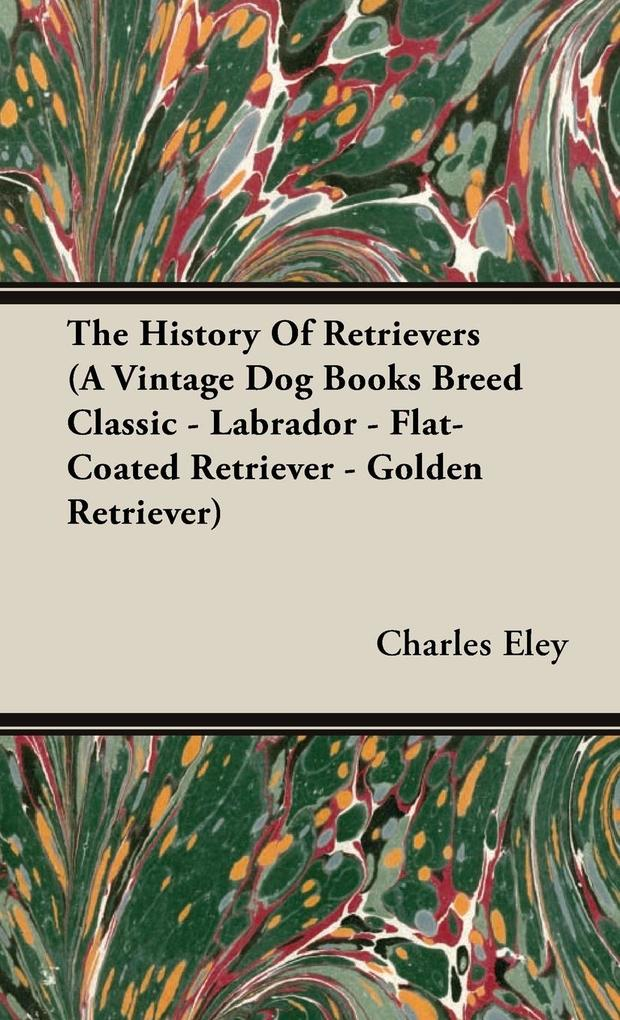 The History Of Retrievers (A Vintage Dog Books ...