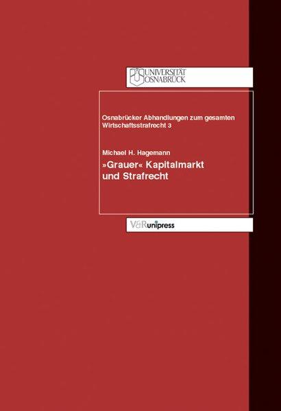 Grauer Kapitalmarkt und Strafrecht als Buch von...