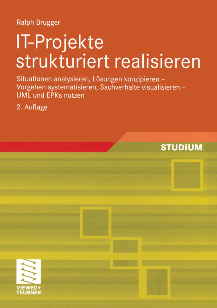 IT-Projekte strukturiert realisieren als Buch v...