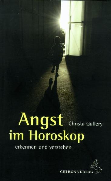 Angst im Horoskop als Buch von Christa Gallery
