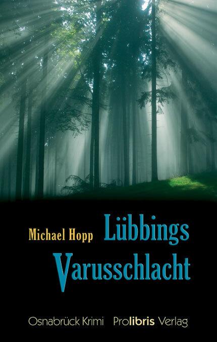 Lübbings Varusschlacht als Buch von Michael Hopp