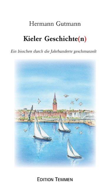 Kieler Geschichten als Buch von Hermann Gutmann
