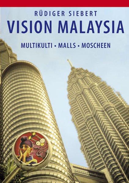 Vision Malaysia als Buch von Rüdiger Siebert