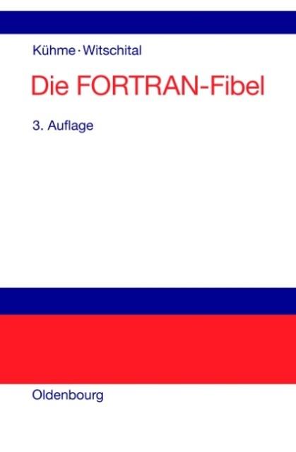 Die FORTRAN-Fibel als Buch von Thomas Kühme, Pe...
