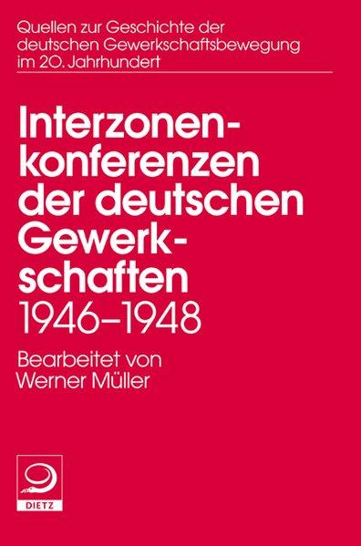 Interzonenkonferenzen der deutschen Gewerkschaf...