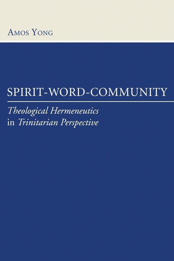 Spirit-Word-Community als Buch von Amos Yong
