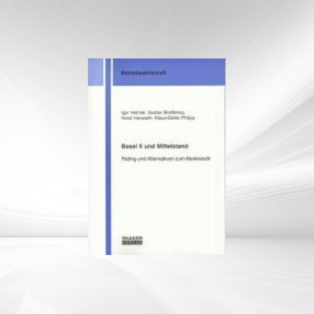 Basel II und Mittelstand als Buch von Igor Helm...