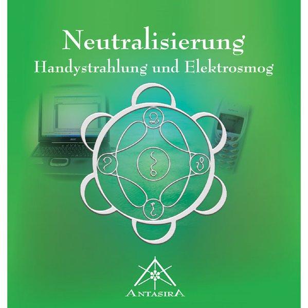 Neutralisierung. Handystrahlung und Elektrosmog