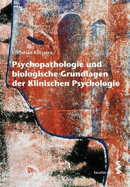 Psychopathologie und biologische Grundlagen der...