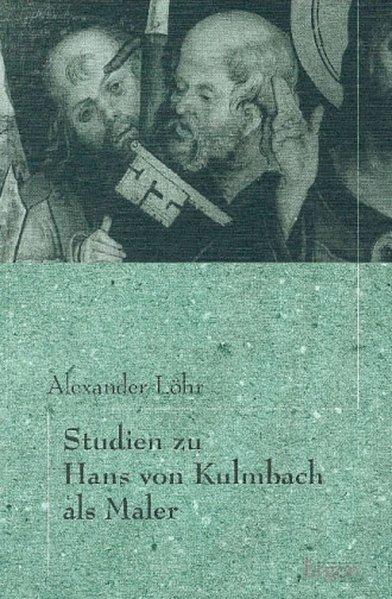 Studien zu Hans von Kulmbach als Maler als Buch...