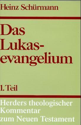 Das Lukasevangelium I als Buch von Heinz Schürm...