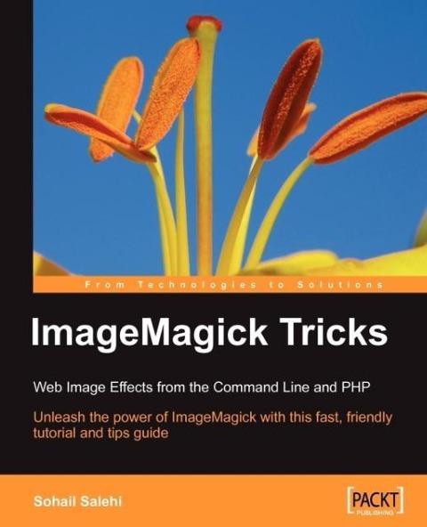 ImageMagick Tricks als Taschenbuch von Sohail S...