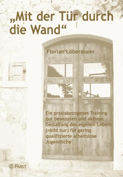 Mit der Tür durch die Wand als Buch von Florian...
