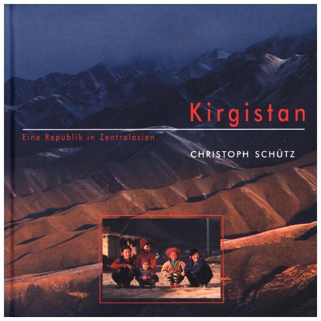 Kirgistan als Buch von Christoph Schütz, Michae...