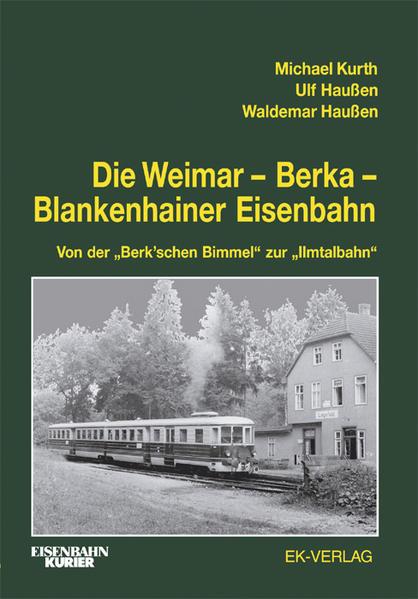 Die Weimar - Berka - Blankenhainer Eisenbahn al...