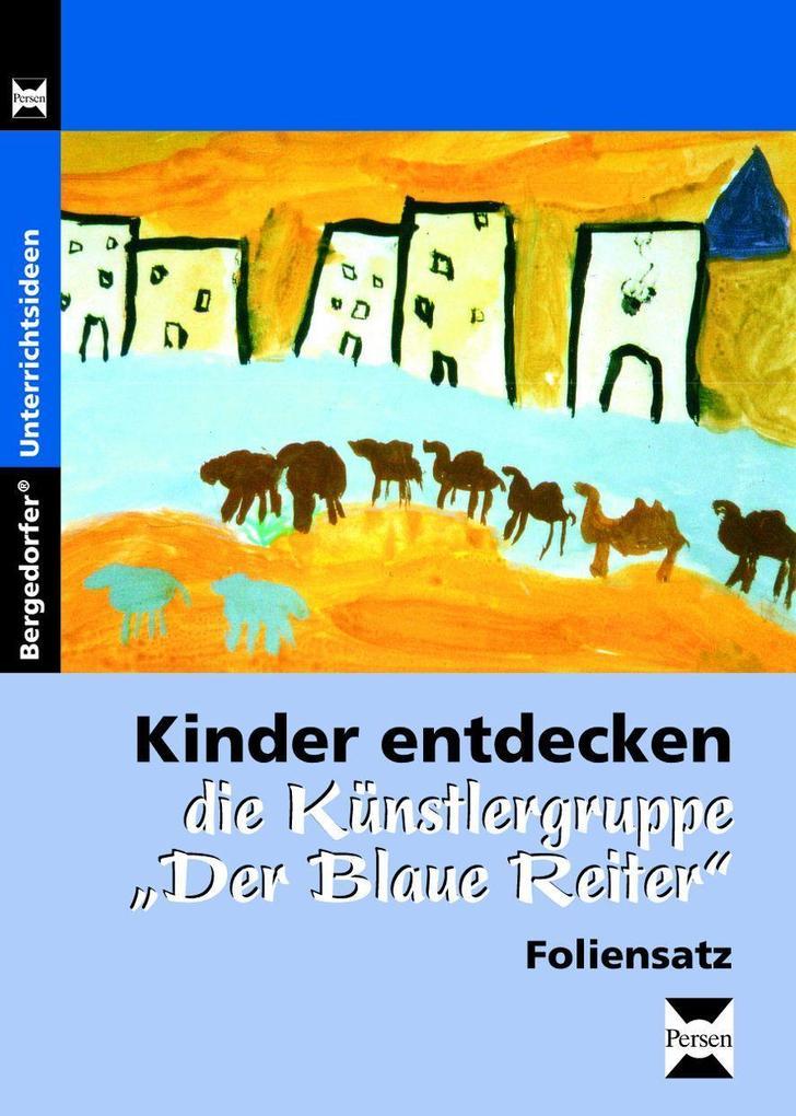 Kinder entdecken Der blaue Reiter - Foliensatz ...