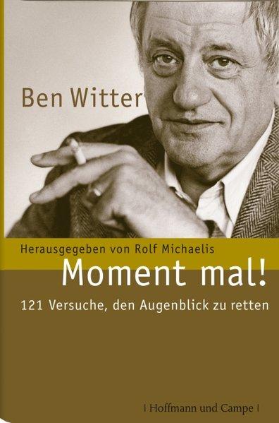 Ben Witter-Moment mal! als Buch von