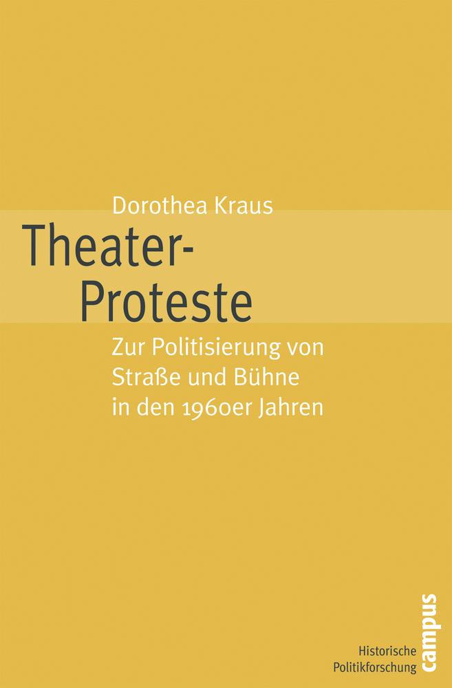 Theater-Proteste als Buch von Dorothea Kraus