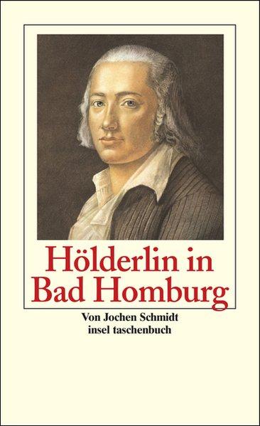 Hölderlin in Bad Homburg als Taschenbuch von Jo...