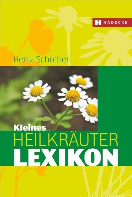 Kleines Heilkräuter-Lexikon als Buch von Heinz ...