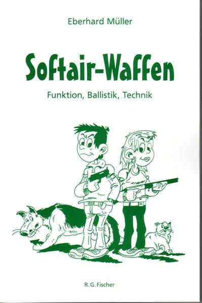 Softair-Waffen als Buch von Eberhard Müller