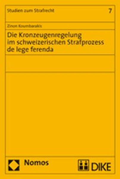 Die Kronzeugenregelung im schweizerischen Straf...