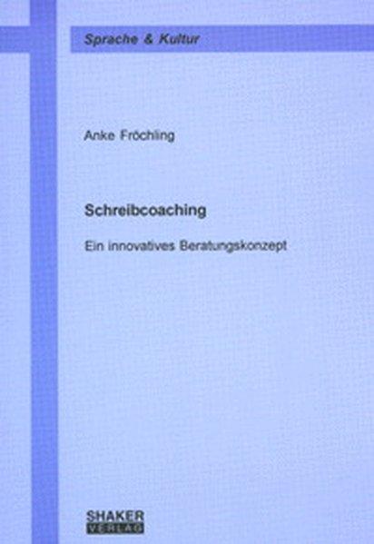 Schreibcoaching als Buch von Anke Fröchling