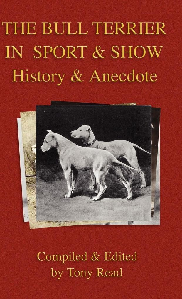The Bull Terrier in Sport And Show - History & ...