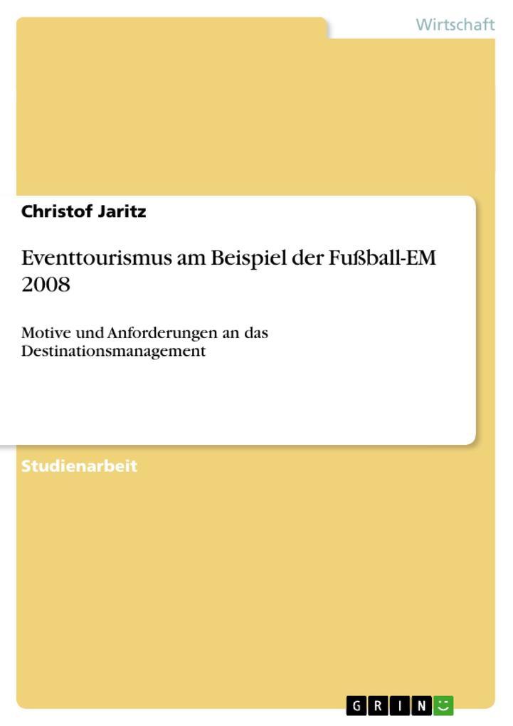 Eventtourismus am Beispiel der Fußball-EM 2008 ...