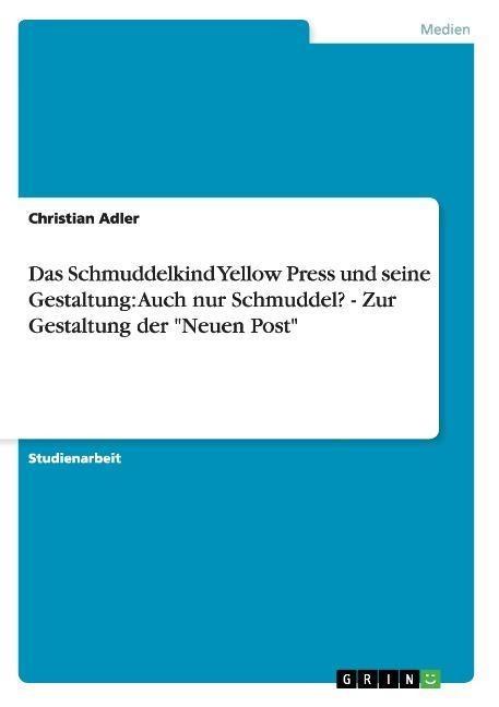 Das Schmuddelkind Yellow Press und seine Gestal...