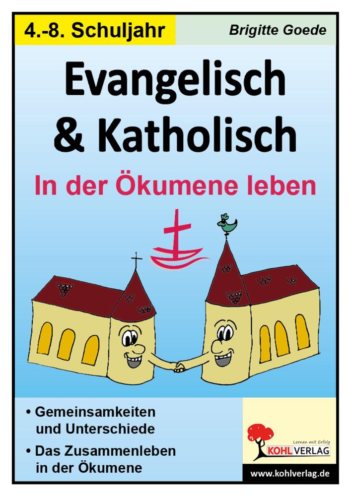 Evangelisch und Katholisch - In der Ökumene leb...