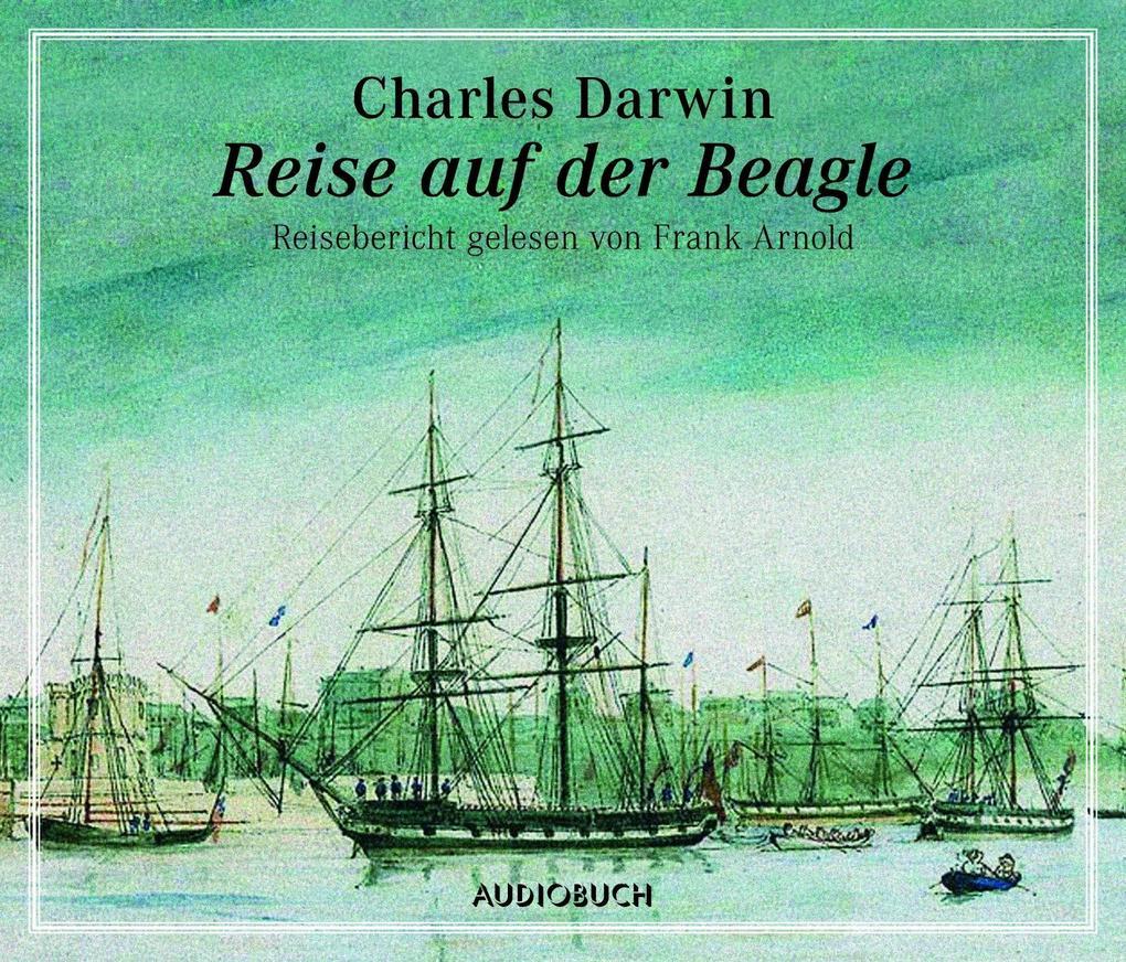 Reise auf der Beagle als Hörbuch Download von C...