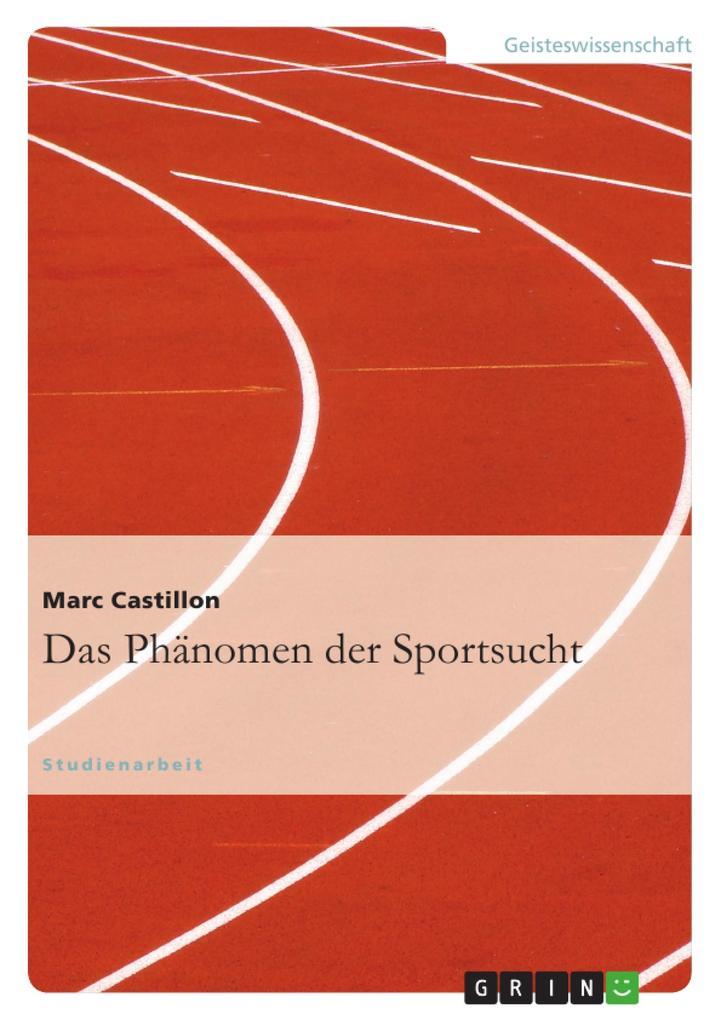 Das Phänomen der Sportsucht als Buch von Marc C...