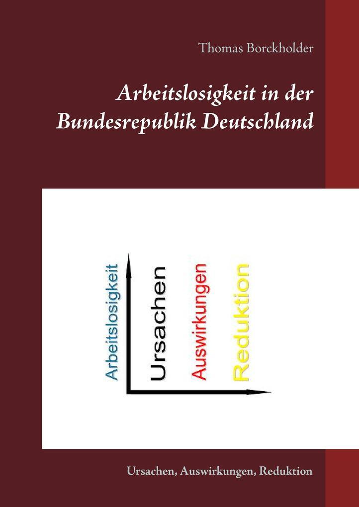 Arbeitslosigkeit in der Bundesrepublik Deutschl...