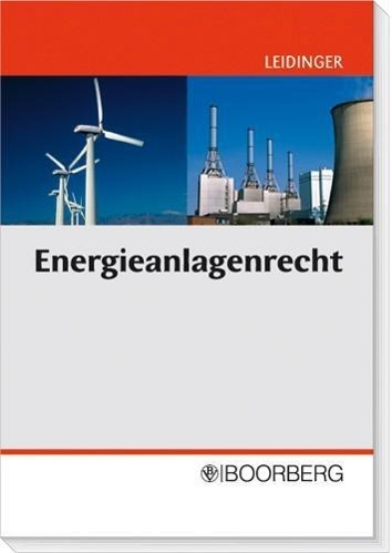 Energieanlagenrecht als Buch von Tobias Leidinger