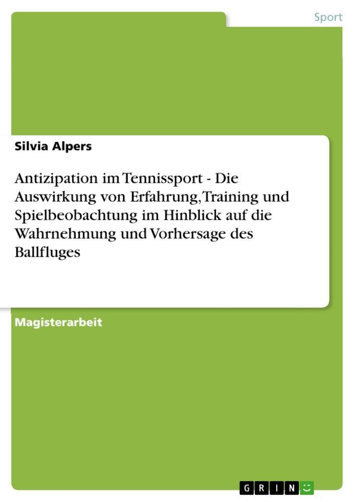 Antizipation im Tennissport - Die Auswirkung vo...