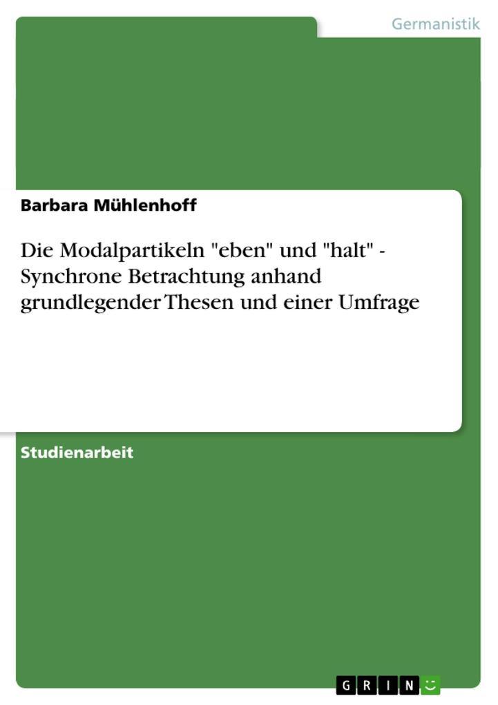 Die Modalpartikeln eben und halt - Synchrone Be...