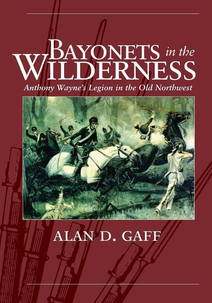 BAYONETS IN THE WILDERNESS als Taschenbuch von ...
