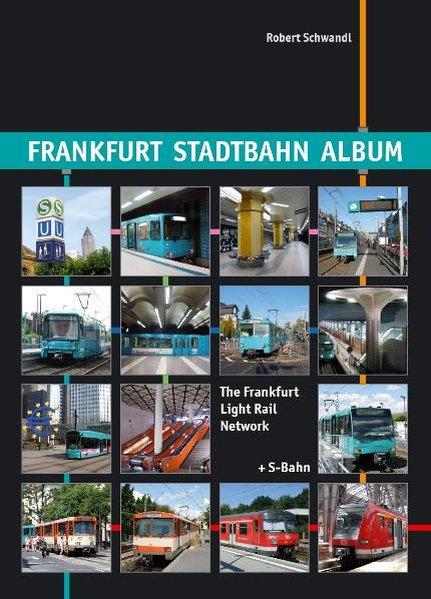 Frankfurt Stadtbahn Album als Buch von Robert S...