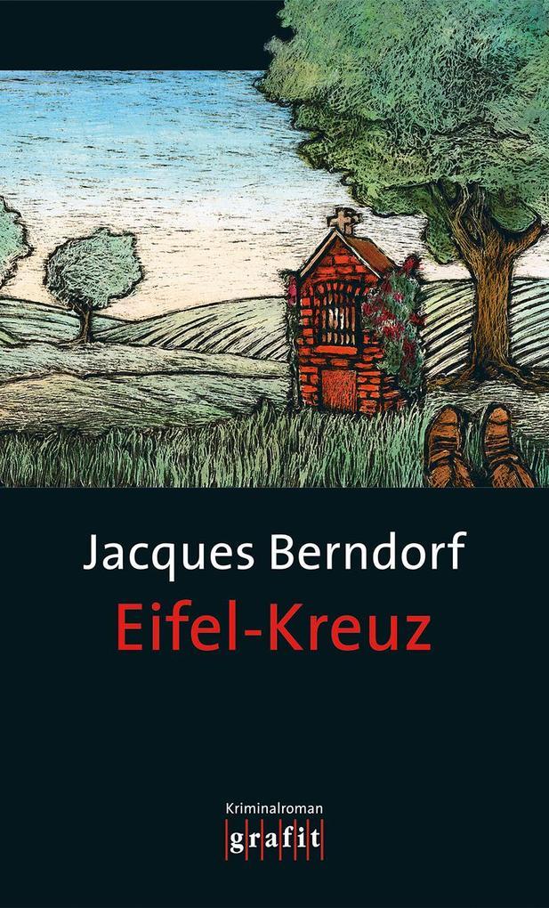 Eifel-Kreuz als Buch von Jacques Berndorf