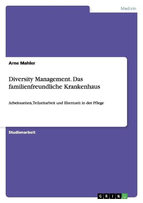 Diversity Management. Das familienfreundliche K...