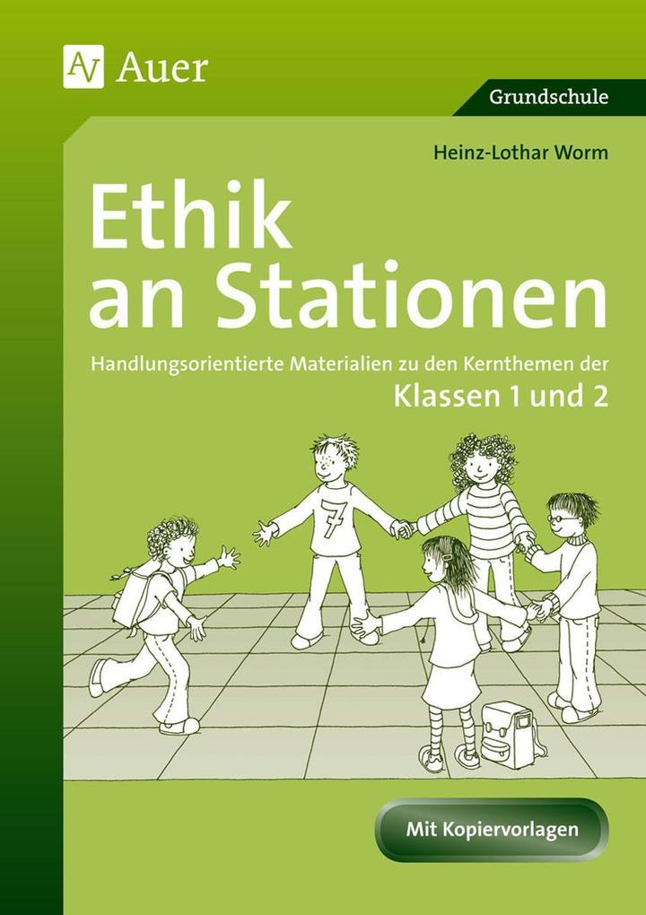 Ethik an Stationen als Buch von Heinz-Lothar Worm