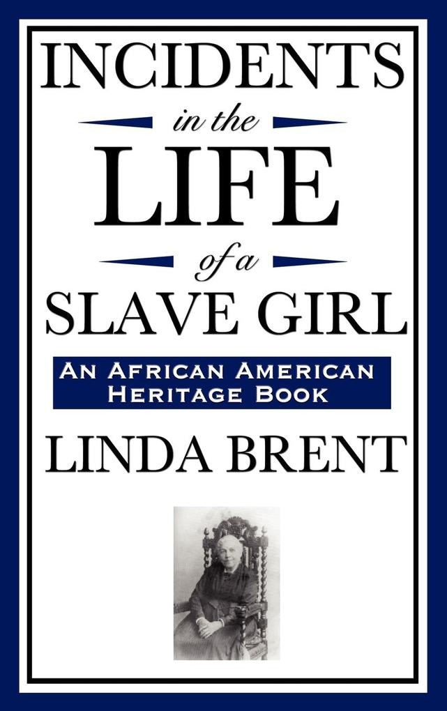 conclusion of incidents in the life of a slave girl Incidents in the life of a slave girl (treatment of black women towards white males) harriet jacobs (linda brent) is an incredibly strong willed person, as a black female living in a major slave era.