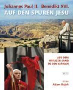Johannes Paul II. / Benedikt XVI. Auf den Spure...