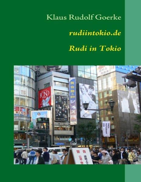rudiintokio.de als Buch von Klaus Rudolf Goerke