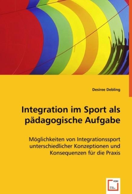 Integration im Sport als pädagogische Aufgabe a...