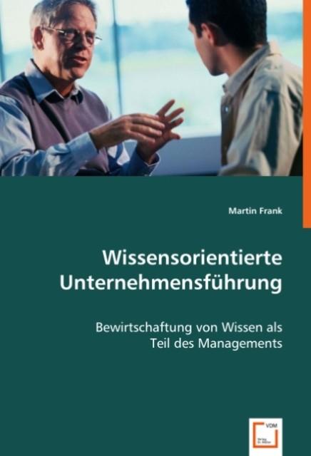 Wissensorientierte Unternehmensführung als Buch...
