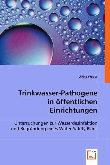 Trinkwasser-Pathogene in öffentlichen Einrichtu...